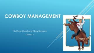 Cowboy management