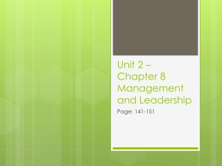 Unit 2 – Chapter 8 Management and Leadership