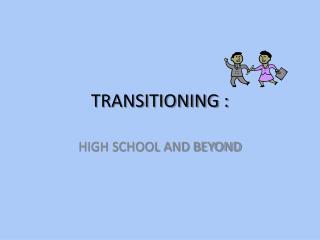TRANSITIONING :