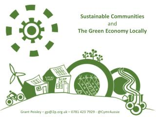 Sustainable Communities and  The Green Economy Locally