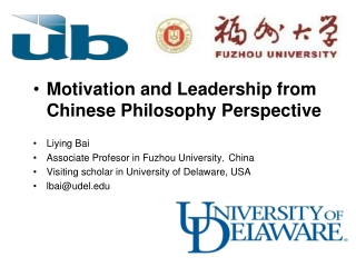 Motivation and Leadership from Chinese Philosophy Perspective Liying  Bai Associate  Profesor in  Fuzhou University,Chi