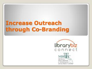 Increase  Outreach through Co-Branding