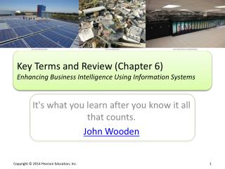 Key Terms and Review (Chapter  6) Enhancing Business Intelligence Using Information Systems