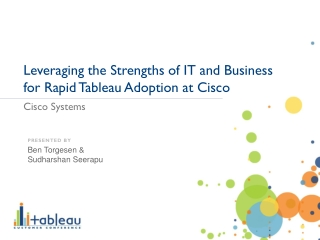 Leveraging the Strengths of IT and Business  for  Rapid Tableau Adoption at Cisco