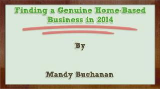 ppt 41647 Finding a Genuine Home Based Business in 2014