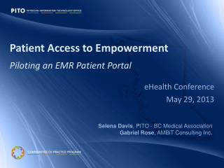 Patient Access to Empowerment Piloting an EMR Patient Portal
