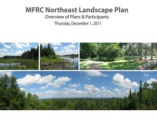 MFRC Northeast Landscape Plan Overview of Plans & Participants