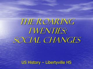 The Roaring Twenties: Social Changes