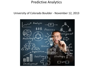 Predictive Analytics University of Colorado Boulder - November 12, 2013