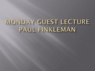 Monday Guest lecture Paul  finkleman