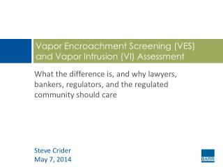 Vapor Encroachment Screening (VES)  and  Vapor Intrusion (VI) Assessment