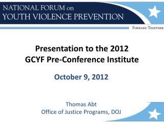 Presentation to the 2012 GCYF Pre-Conference Institute