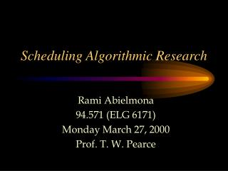 scheduling algorithmic research