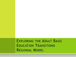 Exploring the Adult Basic Education Transitions Regional Model