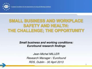 SMALL BUSINESS AND WORKPLACE SAFETY AND HEALTH: THE CHALLENGE; THE OPPORTUNITY