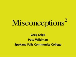 Greg  Cripe Pete Wildman Spokane Falls Community College