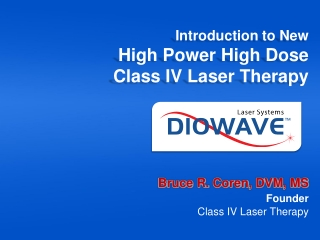 Introduction  to  New High Power High Dose  Class IV Laser Therapy