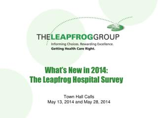 What's New in 2014:  The Leapfrog Hospital Survey