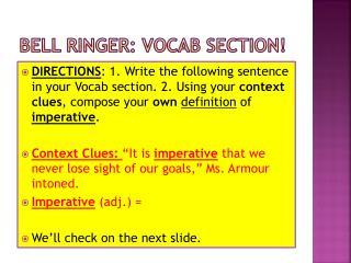 Bell Ringer:  Vocab  Section!