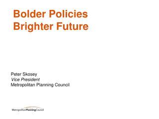Peter Skosey Vice President Metropolitan Planning Council
