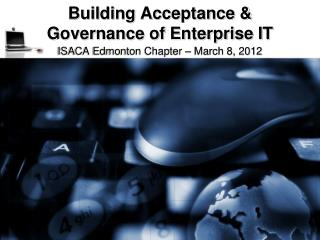 Building Acceptance & Governance of Enterprise IT