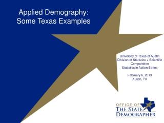 University of Texas at Austin Division of Statistics + Scientific Computation Statistics in Action Series February 6,
