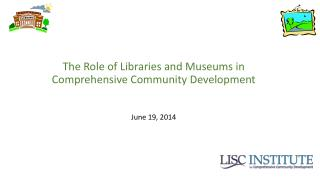 The Role of Libraries and Museums in Comprehensive Community Development