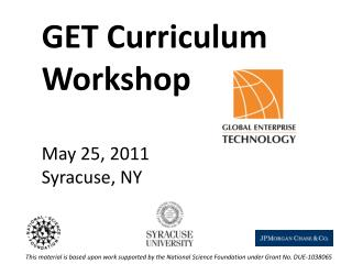 GET Curriculum Workshop May 25, 2011 Syracuse, NY