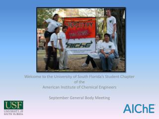 Welcome to the University of South Florida's Student Chapter  of the  American Institute of Chemical Engineers  Septemb