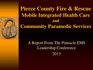 Pierce County Fire & Rescue Mobile Integrated Health Care and Community Paramedic Services