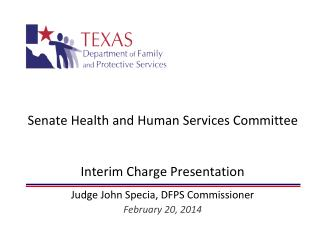 Senate Health and Human Services Committee Interim Charge Presentation