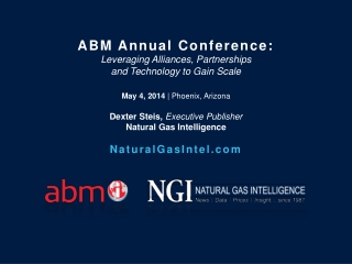 ABM Annual Conference: Leveraging Alliances, Partnerships  and  Technology to Gain  Scale May  4,  2014  | Phoenix ,  A