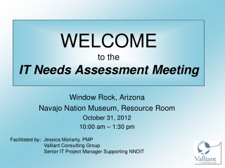 WELCOME to the  IT Needs Assessment Meeting