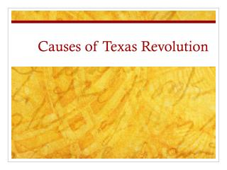 Causes of Texas Revolution