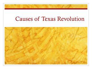 Causes of Texas Revolution