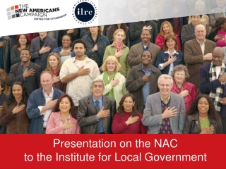 Presentation on the NAC to the Institute  for L ocal Government