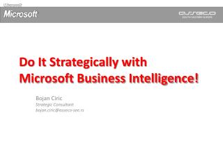 Do It Strategically with Microsoft Business Intelligence!