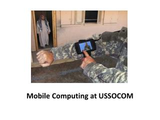 Mobile Computing at USSOCOM