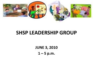 SHSP LEADERSHIP GROUP