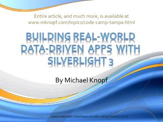 Entire article, and much more, is available at www.mknopf.com/topics/code-camp-tampa.html
