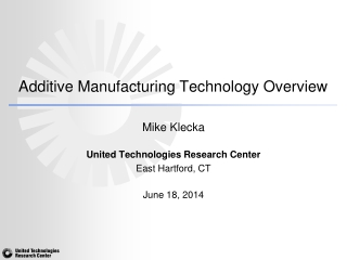 Additive Manufacturing Technology Overview