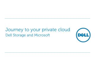 Journey to your private cloud Dell Storage and Microsoft