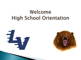 Welcome High School Orientation