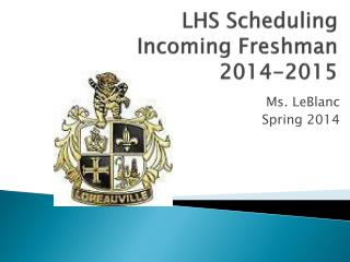LHS  Scheduling Incoming Freshman 2014-2015