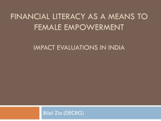 Financial literacy as a means to female empowerment Impact Evaluations in India