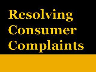 Resolving Consumer Complaints