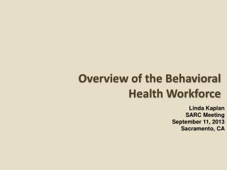 Overview of the Behavioral Health Workforce