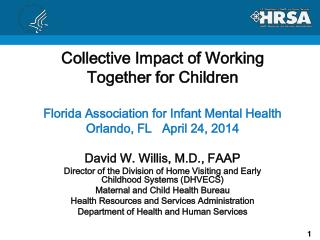 Collective Impact of Working Together for Children Florida Association for Infant Mental Health Orlando, FL   April 24,