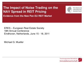 The  Impact of Noise Trading on the  NAV  Spread in REIT  Pricing Evidence from the New Pan EU REIT Market