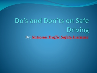 Do's and Don'ts on Safe Driving